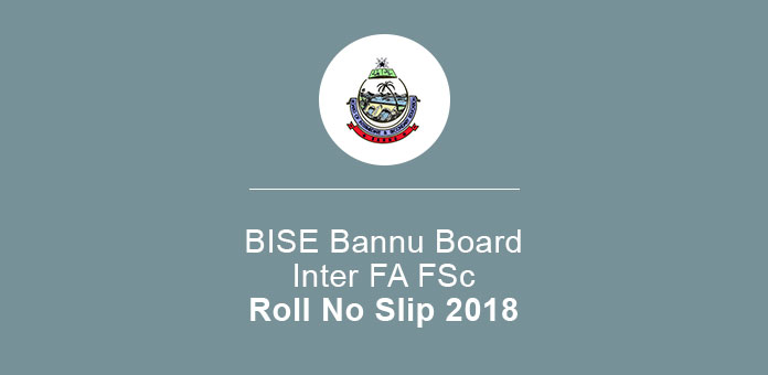 Bannu Board 11th 12th Roll No Slip 2020 FA FSc