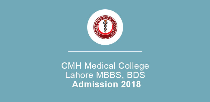 CMH Medical College Lahore MBBS, BDS Admission 2018