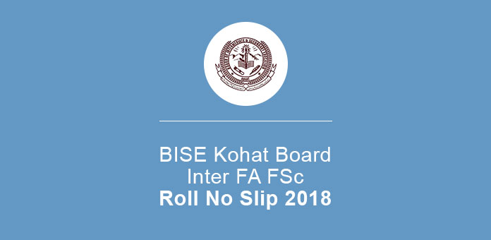 FA FSc Part 1, 2 Roll No Slip 2020 BISE Kohat Board
