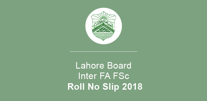 Lahore Board Inter FA FSc Roll No Slip 2019