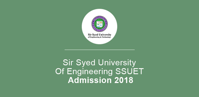 Sir Syed University Of Engineering SSUET Admission 2018