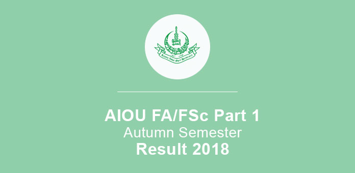 AIOU Intermediate Part 1 Result 2018 Autumn Semester