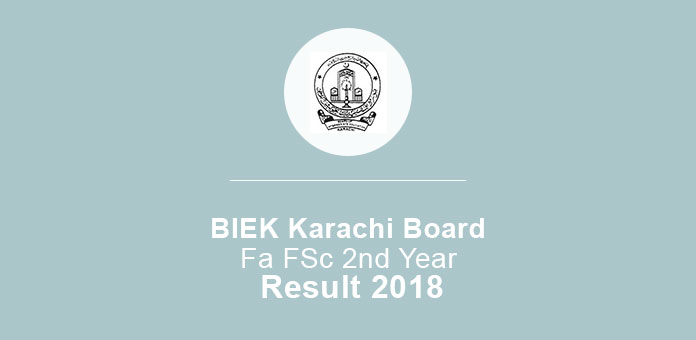 BIEK Karachi Board FA FSc 2nd Year Result 2018