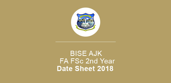 BISE AJK Date Sheet 2018 FA FSc Class 2nd Year