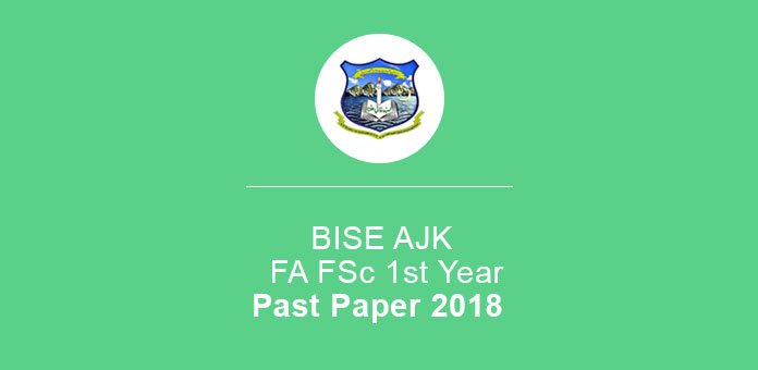 BISE AJK Past Paper 2018 FA FSc Class 2nd Year