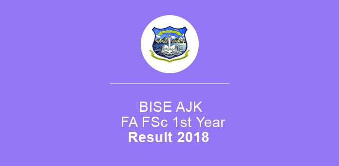 BISE AJK Result 2018 FA FSc Class 1st Year