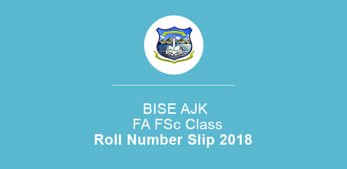 BISE AJK Roll Number Slip 2018 FA FSc Class 1st Year