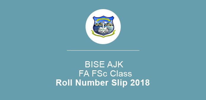 BISE AJK Roll Number Slip 2018 FA FSc Class 2nd Year