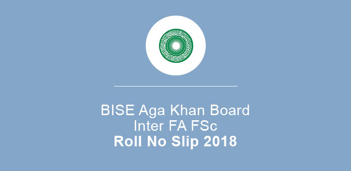 BISE Aga Khan Board 11th 12th Roll No slip 2020 FA FSc