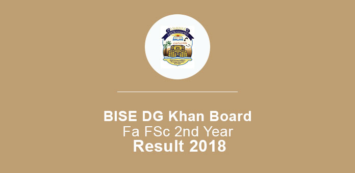 BISE DG Khan Board FA FSc 2nd Year Result 2018