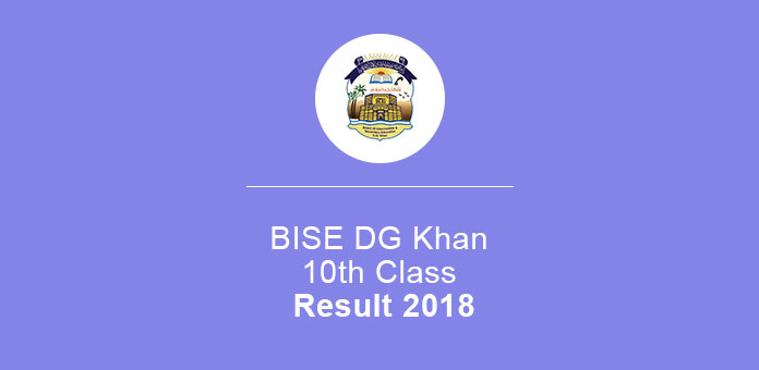 BISE DG Khan Board 10th Class Result 2018