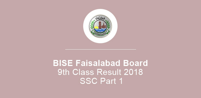 BISE Faisalabad Board 9th Class Result 2019 SSC Part 1