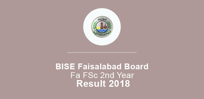 BISE Faisalabad Board FA FSc 2nd Year Result 2018