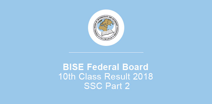 BISE Federal Board 10th Class Result 2018 SSC Part 2