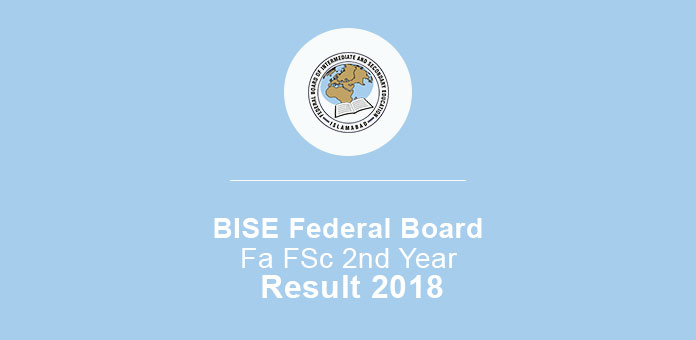 BISE Federal Board FA FSc 2nd Year Result 2018