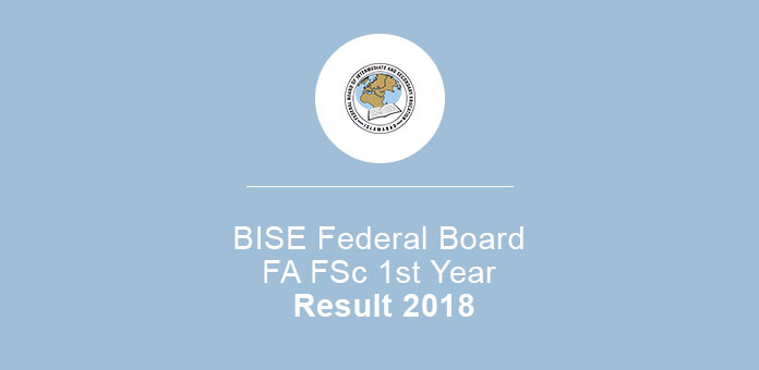 BISE Federal Board Fa FSc 1st Year Result 2018