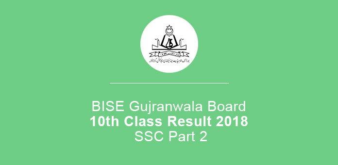 BISE Gujranwala Board 10th Class Result 2019 SSC Part 2