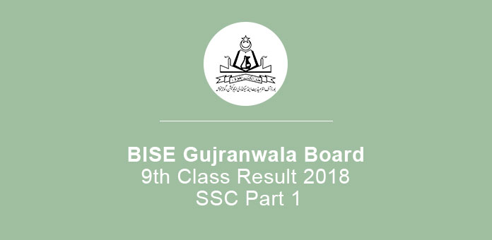 BISE Gujranwala Board 9th Class Result 2019 SSC Part 1