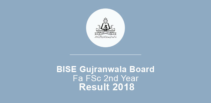 BISE Gujranwala Board Fa FSc 2nd Year Result 2018