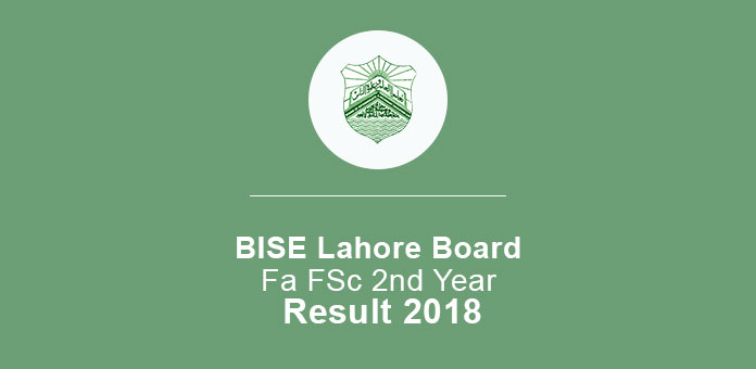 BISE Lahore Board Fa FSc 2nd Year Result 2018