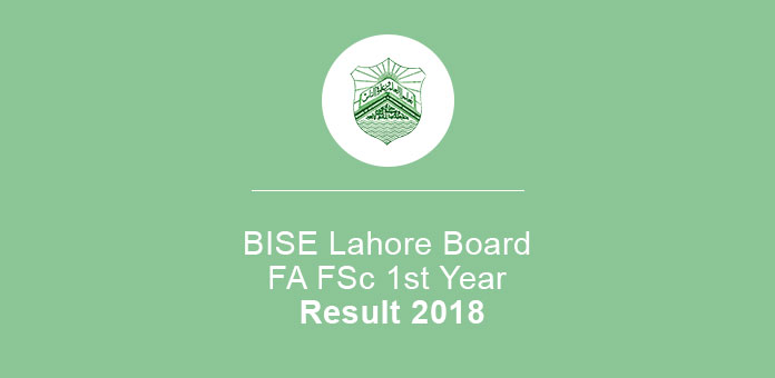 BISE Lahore Board Fa Fsc 1st Year Result 2018