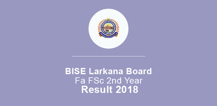 BISE Larkana Board FA FSc 2nd Year Result 2018