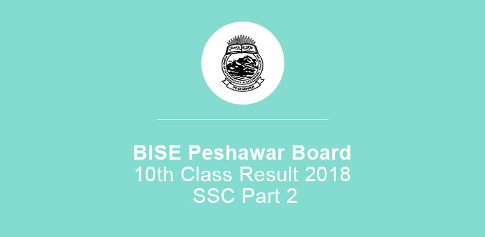 BISE Peshawar Board 10th Class Result 2020 SSC Part 2
