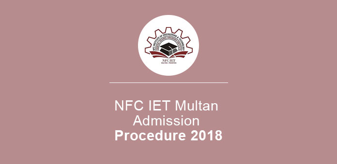 NFC IET Multan Admission Procedure 2018 Application Form