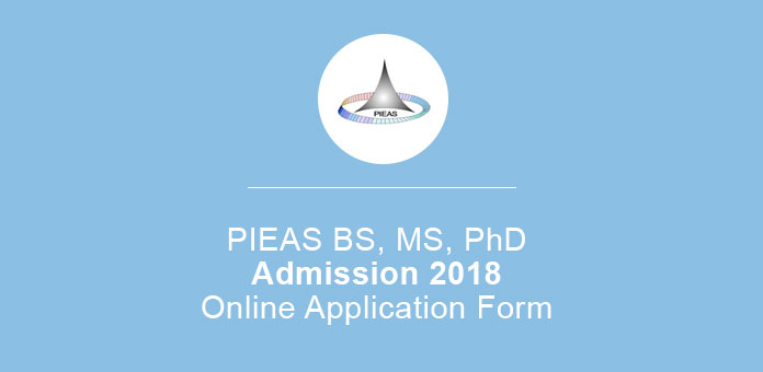 PIEAS BS, MS, PhD Admission Procedure 2018 Online Application Form