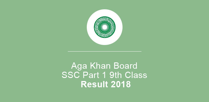 Aga Khan Board SSC Part 1 9th Class Result 2018
