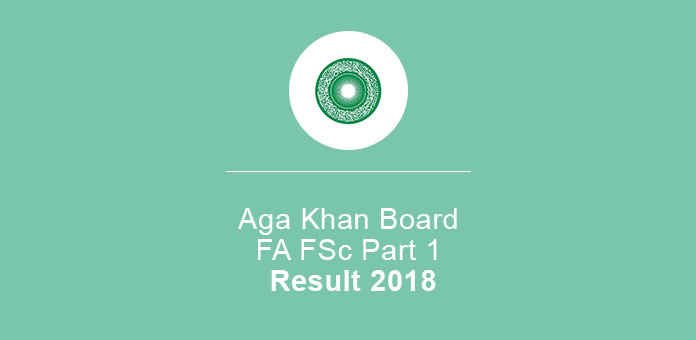 Aga Khan Board FA FSc Part 1 Result 2018