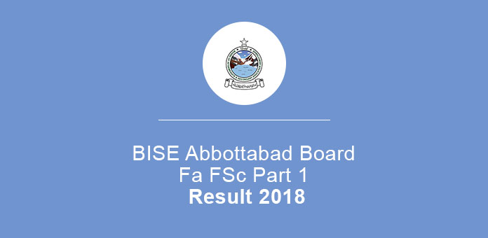 BISE Abbottabad Board Fa FSc Part 1 Result 2018