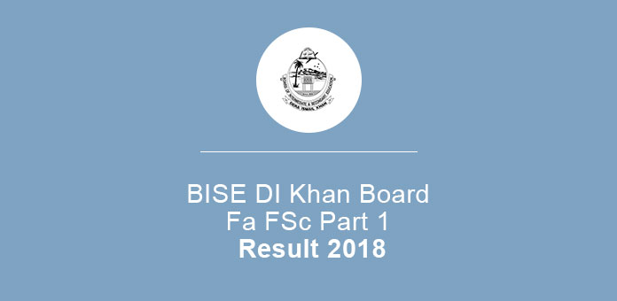 BISE DI Khan Board Fa FSc Part 1 Result 2018