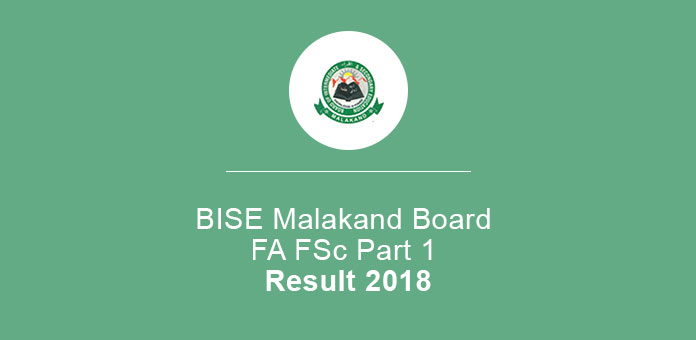 BISE Malakand Board FA FSc Part 1 Result 2018