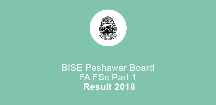 BISE Peshawar Board Fa FSc Part 1 Result 2018