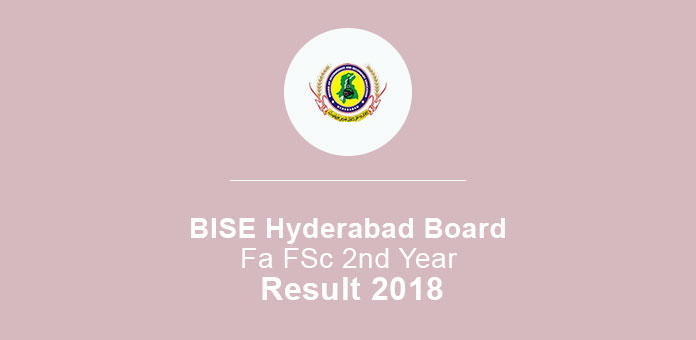 BISE Hyderabad Board FA FSc Part 2 Result 2018