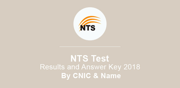 NTS Test Results and Answer Key 2018 By CNIC & Name