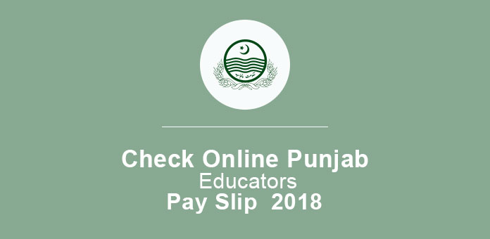 Pay Slip Punjab Educators 2018 Check Online
