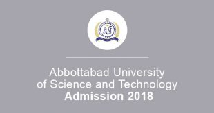 Abbottabad University of Science and Technology Admission 2018 Fee