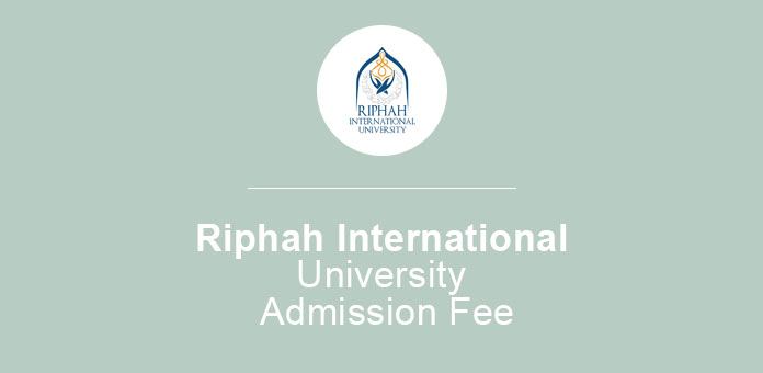 Riphah International University Admission 2019 fee structure